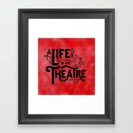 Life in Theatre Framed Art Print