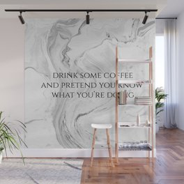 DRINK SOME COFFEE Wall Mural