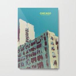 CHICAGO, BABYYY!!! Metal Print
