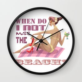 When Do I Not Miss The Beach? Wall Clock