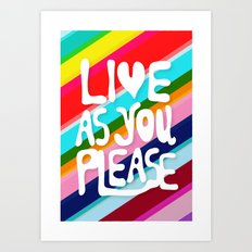 Live as you Please Art Print