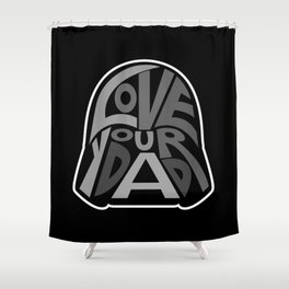 Love Your Father! Shower Curtain