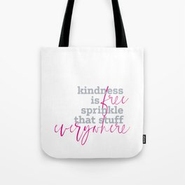 Kindness is free sprinkle that stuff everywhere Tote Bag