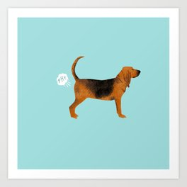 Bloodhound dog breed funny dog fart Art Print