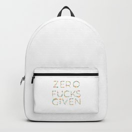 Zero Fucks Given - Floral Typography - Design by Cheyney Backpack