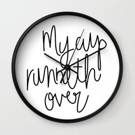 My Cup Runneth Over Wall Clock