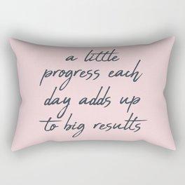 A little progress each day adds up to big results. Rectangular Pillow