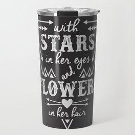 Stars in Her Eyes Flowers in Her Hair Travel Mug