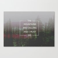 the mountains are calling Canvas Prints featuring MOUNTAINS ARE CALLING by Morgan Steward