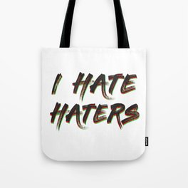 Haters Gonna Hate Tshirt Design I hate haters Tote Bag