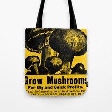 Grow Mushrooms! Tote Bag