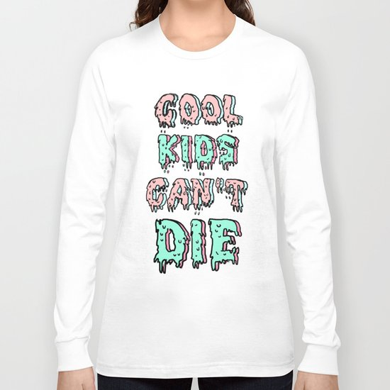 cool kids cant die Long Sleeve T-shirt