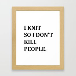 I KNIT. Framed Art Print