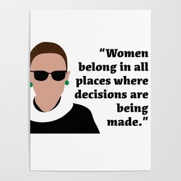 Women Belong in All Places - RBG Poster