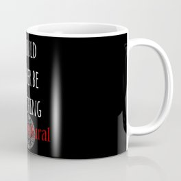 I Would Rather Be Watching Supernatural Coffee Mug