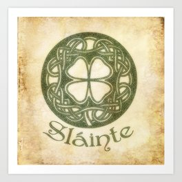 Slainte or To Your Health Art Print