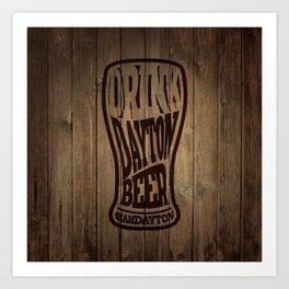 Drink Dayton Beer Art Print
