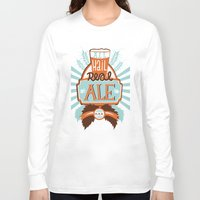 ale giorgini Long Sleeve T-shirts featuring All Hail Real Ale by Kerry Hyndman