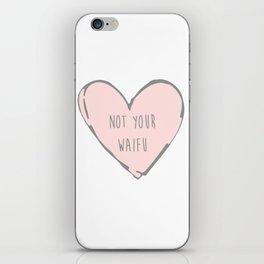 Not Your Waifu iPhone Skin