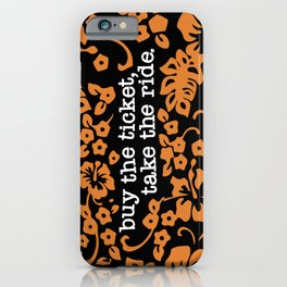 """""""buy the ticket, take the ride."""" - Hunter S. Thompson (Black) iPhone Case"""