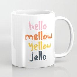 Hello Mellow Yellow Jello Coffee Mug