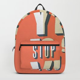 Stop Saying Yes to Shit You Hate Backpack