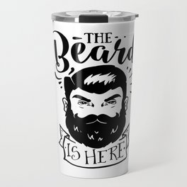 The Beard Is Here Travel Mug