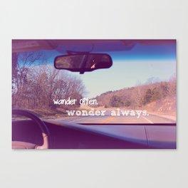 wander often. wonder always. Canvas Print