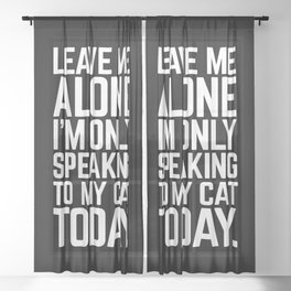 Speaking To My Cat Funny Quote Sheer Curtain