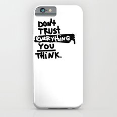 don't trust everything you think Slim Case iPhone 6s