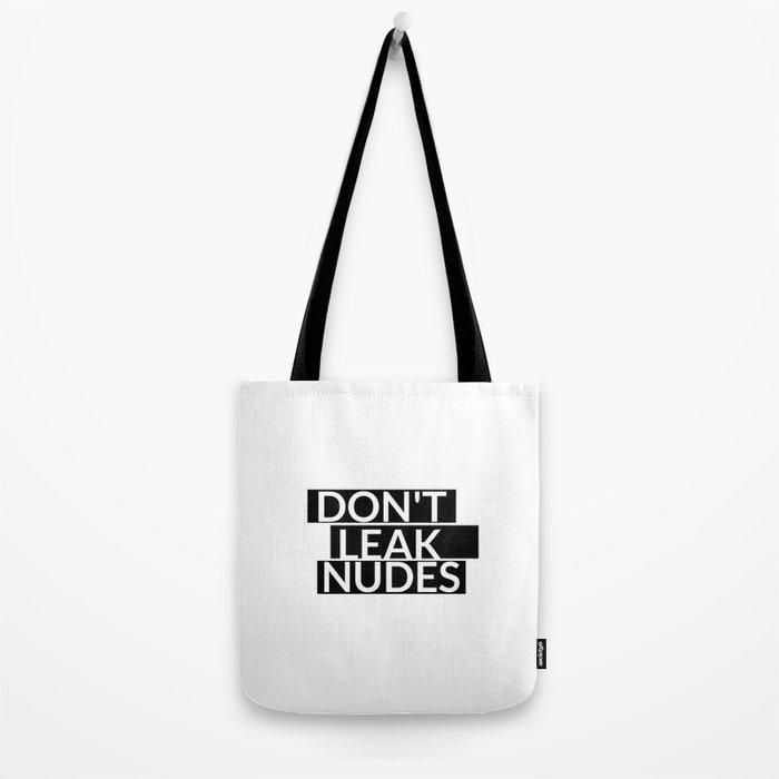 Don't Leak Nudes Tote Bag