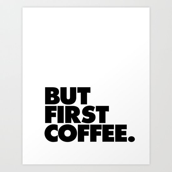 But First Coffee black-white typographic poster design modern home decor canvas wall art by themotivatedtype