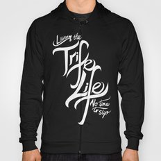 Living the Trife Life Hoody