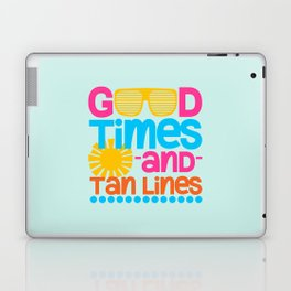 Good Times & Tan Lines Quote Laptop & iPad Skin