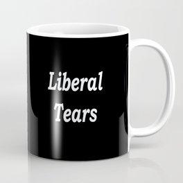 Liberal Tears - Black Coffee Mug