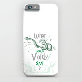 What Would He Say iPhone Case