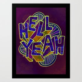 hell yeah Art Print