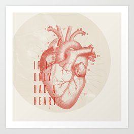 If I Only Had A Heart Art Print