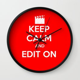 KEEP CALM AND EDIT ON Wall Clock