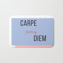carpe that fucking diem Bath Mat