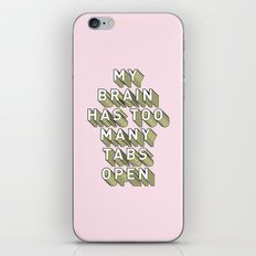 My Brain Has Too Many Tabs Open - Typography Design iPhone & iPod Skin