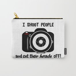 I Shoot People - Photography Fun Design Carry-All Pouch