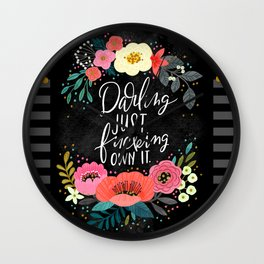 Swearapy Chic: Darling Just Fucking Own It Wall Clock