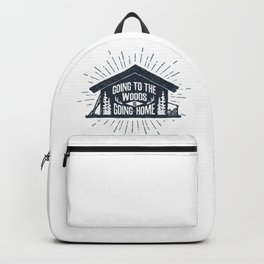Going To The Woods Is Going Home Backpack