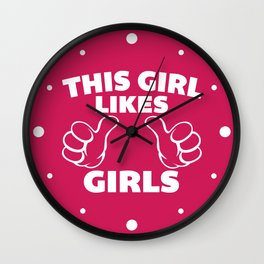 This Girl Likes Girls Quote Wall Clock