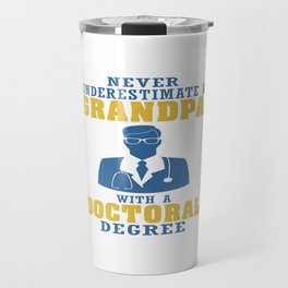 Doctoral Degree Grandpa Travel Mug