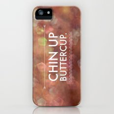 Chin Up Buttercup Slim Case iPhone (5, 5s)