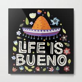 Mexico - Life Is Bueno - dark Metal Print