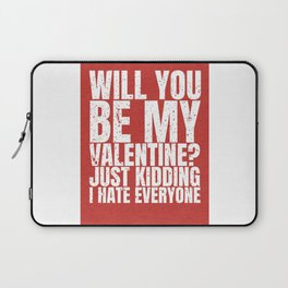 will you be my valentine ? kidding new hot love 14feb 2018 Laptop Sleeve