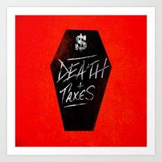 Death & Taxes Art Print